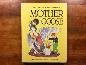 Mother Goose, The Original Volland Edition, Illustrated by Frederick Richardson, Vintage 1984