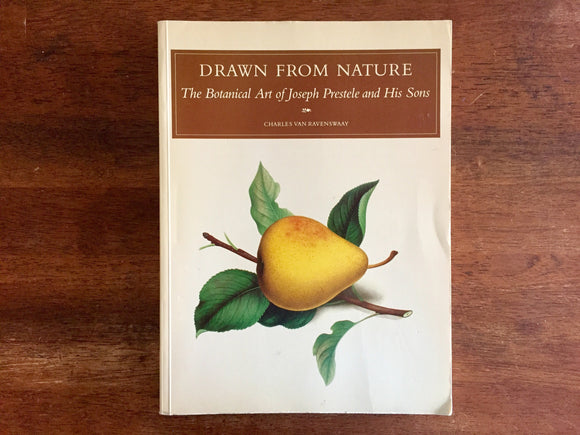 Drawn From Nature: The Botanical Art of Joseph Prestele and His Sons by Charles Van Ravenswaay, Vintage 1984