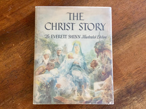The Christ Story, Everett Shinn Illustrated Edition, Ashcan Art School, HC/DJ, 1st Edition, Vintage 1943