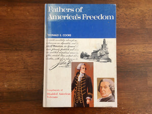 Fathers of America's Freedom by Donald E. Cooke, Vintage 1969, Hardcover Book, Portrait Illustrations by Harry J. Schaare