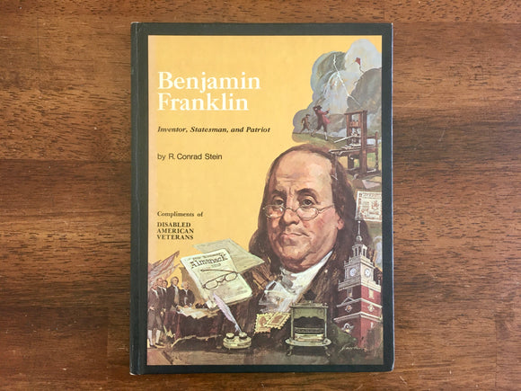 Benjamin Franklin: Inventor, Statesman, and Patriot, by R. Conrad Stein, HC