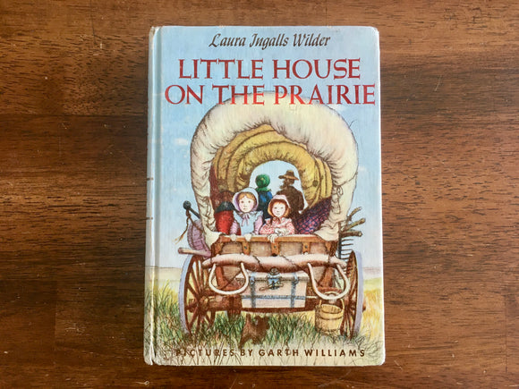 Little House on the Prairie by Laura Ingalls Wilder, Vintage 1953, HC