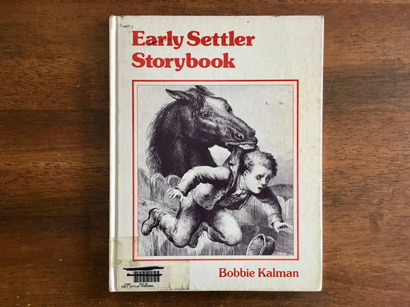 Early Settler Storybook by Bobbie Kalman, Vintage 1982, HC, Illustrated
