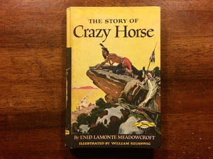 The Story of Crazy Horse by Enid Lamonte Meadowcroft, Signature Books, Vintage 1954