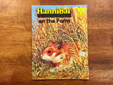 Hannibal on the Farm by Raymond Howe, Illustrated by John Berry, Vintage 1979