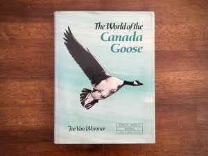The World of the Canada Goose, Joe Van Wormer, Living World Books