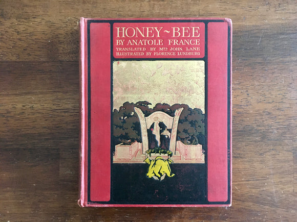 Honey-Bee by Anatole France, Antique 1911, Translated by Mrs. John Lane