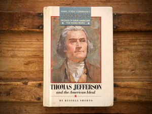 Thomas Jefferson and the American Ideal, Russell Shorto, Henry Steele Commager, HC