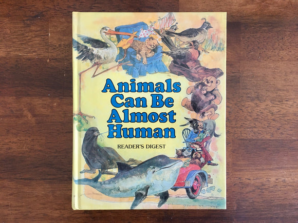 Animals Can Be Almost Human, Reader's Digest, Vintage 1980, Hardcover Book, Illustrated