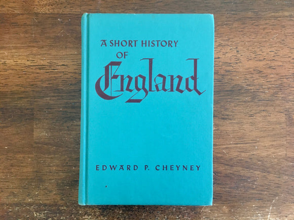 A Short History of England by Edward P. Cheyney, Vintage 1960, HC