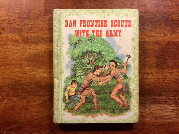 Dan Frontier Scouts with the Army by William Hurley, Vintage 1962, Hardcover Book, Illustrated by Jack Boyd