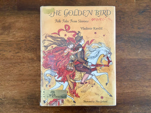 The Golden Bird: Folk Tales from Slovenia by Vladimir Kavcic, Vintage 1969, First U.S. Edition, Hardcover with Dust Jacket in Mylar, Translated by Jan Dekker and Helen Lencek, Illustrated by Mae Gerhard