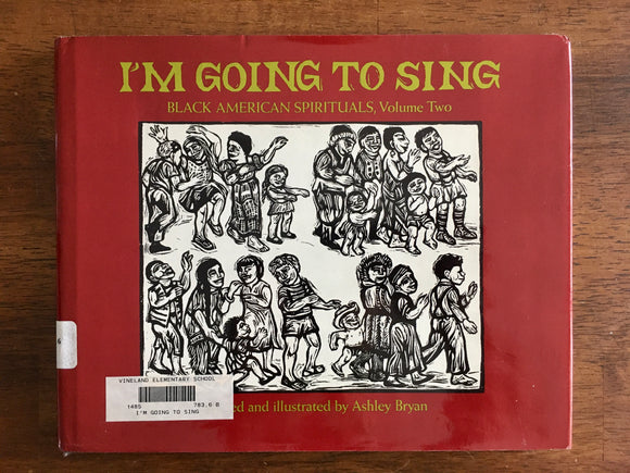I'm Going To Sing, Black American Spirituals, Volume Two, by Ashley Bryan