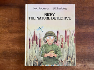 Nicky the Nature Detective by Ulf Svedberg, Translated by Ingrid Selberg, Illustrated by Lena Anderson, Vintage 1991, Hardcover Book