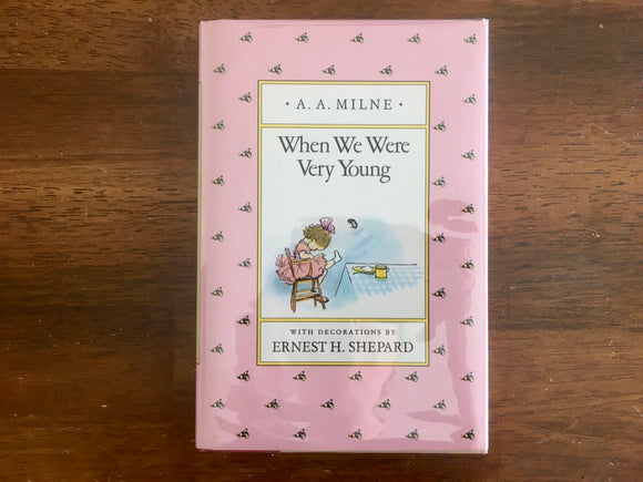 When We Were Very Young by A.A. Milne, Illustrated by Ernest H. Shepard, Vintage 1988, Hardcover Book with Dust Jacket in Mylar