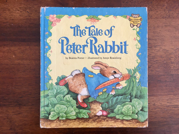 Tale of Peter Rabbit by Beatrix Potter, Illustrated by Amye Rosenberg, Vintage 1982, A Golden Storytime Book, Hardcover