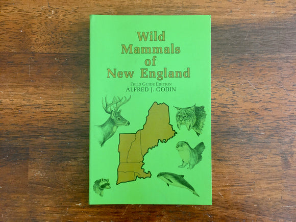 Wild Mammals of New England, Field Guide Edition, Alfred J Godin, Vintage 1981