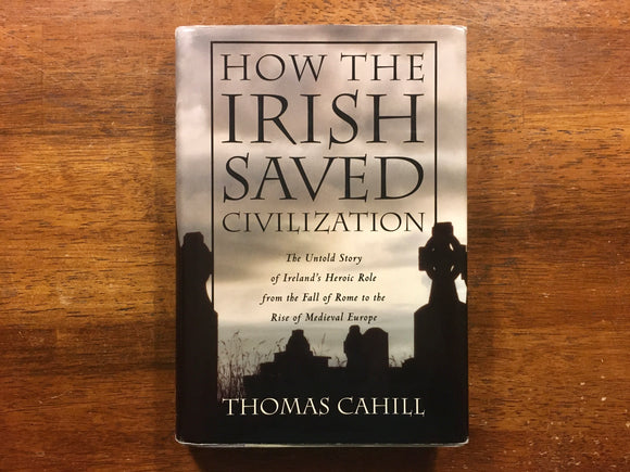 How the Irish Saved Civilization by Thomas Cahill, Vintage 1995, Hardcover Book with Dust Jacket