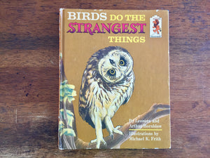 Birds Do the Strangest Things, Hardcover Book, Vintage 1965