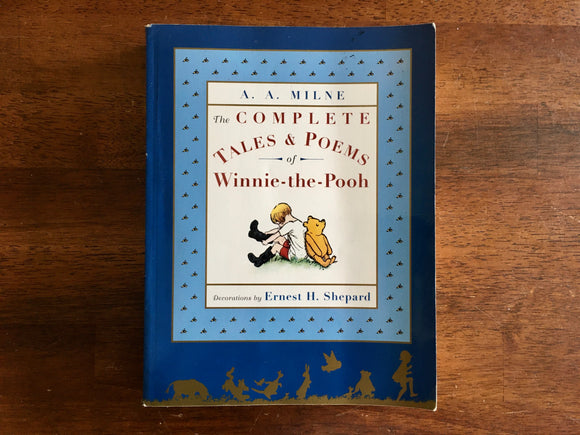 Complete Tales and Poems of Winnie the Pooh, A.A. Milne, Illustrated, Paperback