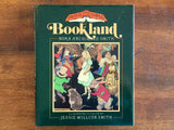 Boys and Girls of Bookland by Nora Archibald Smith, Illustrated by Jessie Willcox Smith, Vintage 1988, 1st Printing, Hardcover Book with Dust Jacket