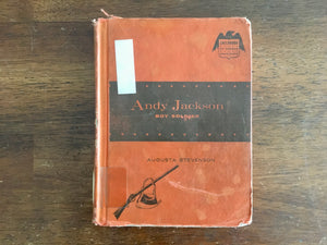Andy Jackson: Boy Soldier by Aususta Stevenson, Childhood of Famous Americans