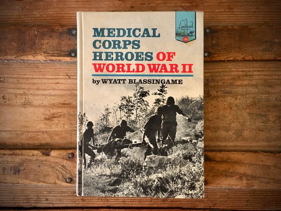 Medical Corps Heroes of World War II, Wyatt Blassingame, Landmark Book, HC, 1969