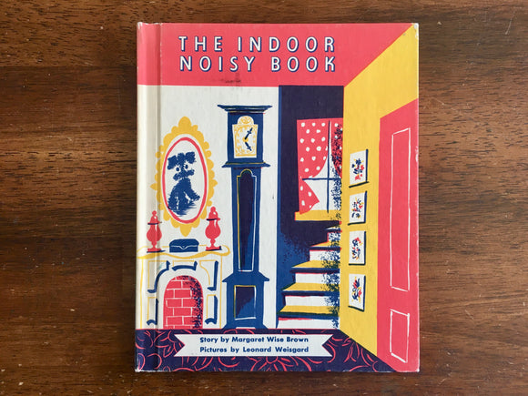 The Indoor Noisy Book by Margaret Wise Brown, Pictures by Leonard Weisgard