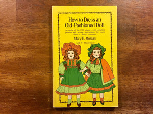 How to Dress an Old-Fashioned Doll, Vintage 1973, Illustrations