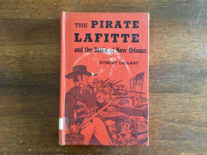 Piratte Lafitte and the Battle of New Orleans by Robert Tallant, Landmark Book