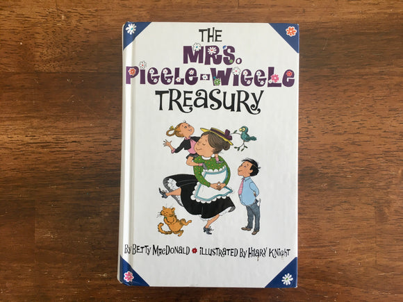 The Mrs. Piggle-Wiggle Treasury by Betty MacDonald, Illustrated by Hilary Knight