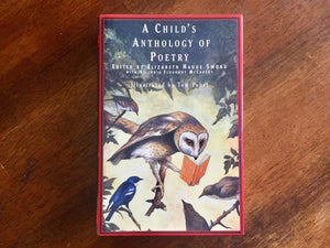 A Child's Anthology of Poetry, Edited by Elizabeth Hauge Sword, Illustrated by Tom Pohrt, Hardcover Book with Dust Jacket