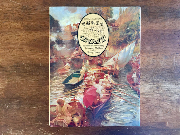 Three Men in a Boat by Jerome K. Jerome, annotated by Christopher Matthew and Benny Green, Vintage 1982, Hardcover Book with Dust Jacket