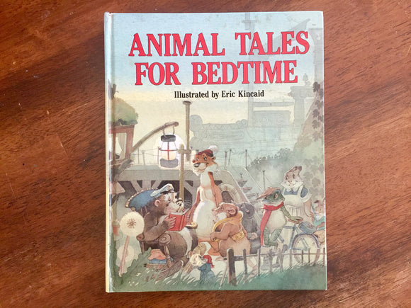 Animal Tales for Bedtime, Illustrated by Eric Kincaid, Hardcover Book, Vintage 1989.