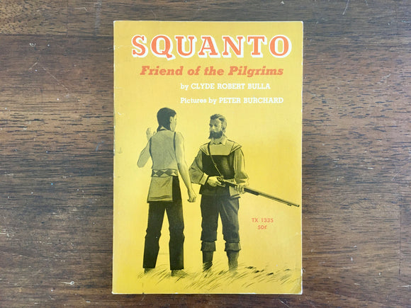 Squanto: Friend of the Pilgrims by Clyde Robert Bulla, Vintage 1968, 1st Printing