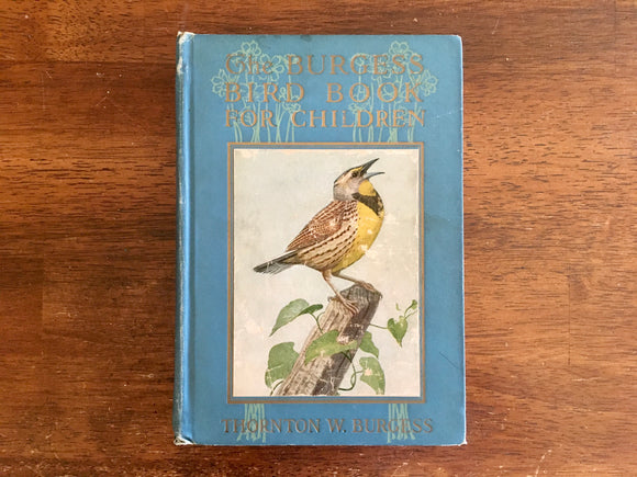 The Burgess Bird Book for Children by Thornton W. Burgess, Antique 1923
