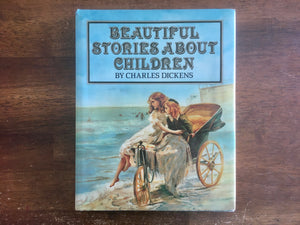 Beautiful Stories About Children by Charles Dickens, Vintage 1986, Hardcover Book with Dust Jacket