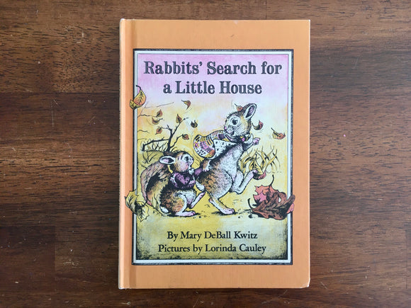Rabbits' Search for a Little House by Mary DeBall Kwitz, Vintage 1977, HC