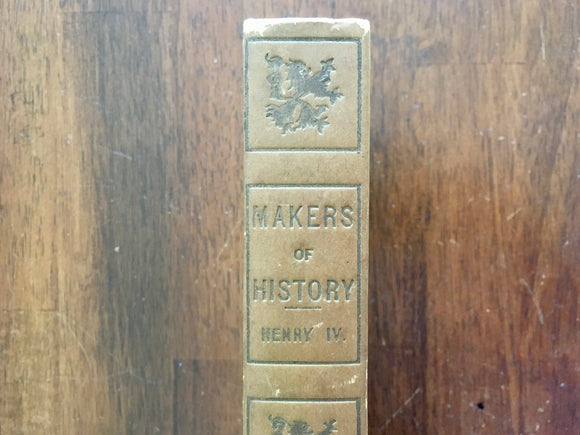 Henry IV by John S. C. Abbott, Makers of History, Antique, Hardcover Book, Werner