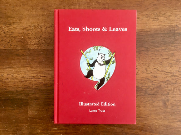 Eats, Shoots & Leaves by Lynne Truss, Illustrated Edition, Hardcover