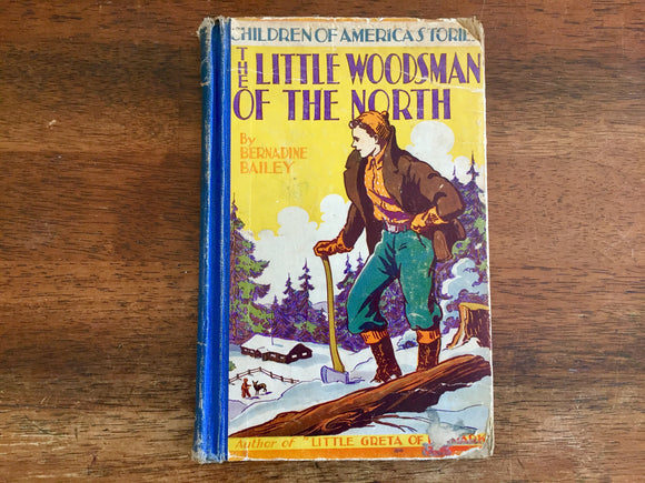 The Little Woodsman of the North, Hardcover Book, Vintage 1940, Illustrated