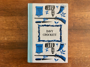 Davy Crockett by Constance Rourke, Illustrated by Walter Seaton, Junior Deluxe Editions, Vintage 1956