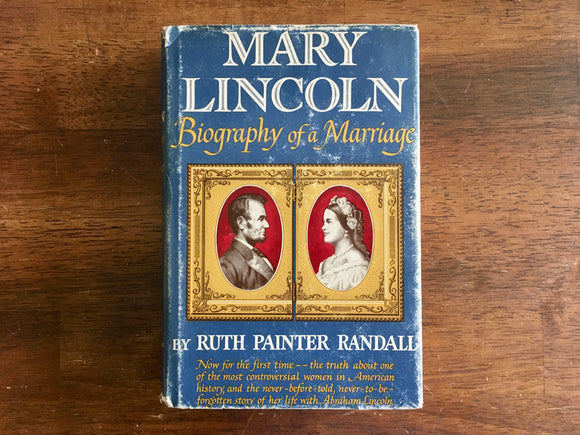 Mary Lincoln: Biography of a Marriage, Ruth Painter Randall, 1953, HC DJ