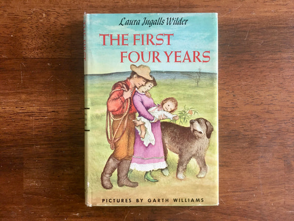 The First Four Years, Laura Ingalls Wilder, Garth Williams, Vintage 1971, HC DJ