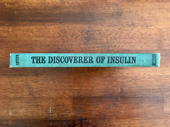 The Discoverer of Insulin: Dr. Frederick G. Banting, by I.E. Levine, Messner Biography