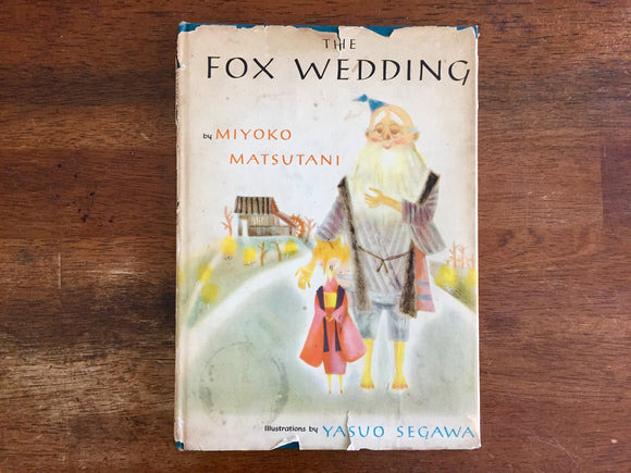 The Fox Wedding by Miyoko Matsutani, Hardcover Book w/ Dust Jacket, Vintage 1963, Illustrated