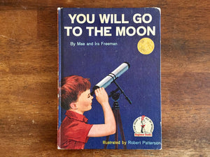 You Will Go to the Moon by Mae and Ira Freeman, Vintage 1959, Illustrated by Robert Patterson