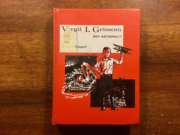 Virgil I. Grissom: Boy Astronaut by Carl L. Chappell, Childhood of Famous Americans