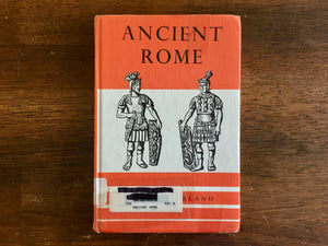 Ancient Rome by C.A. Burland, Illustrated by Yvonne Poulton, Vintage 1974, HC