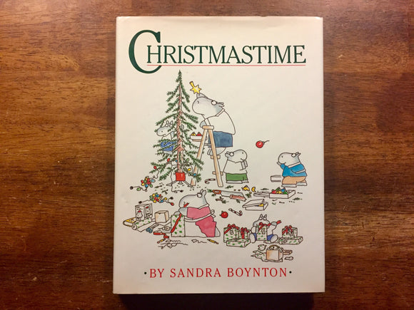 Christmastime by Sandra Boynton, Stated 1st Printing, Vintage 1987, Hardcover, Illustrated